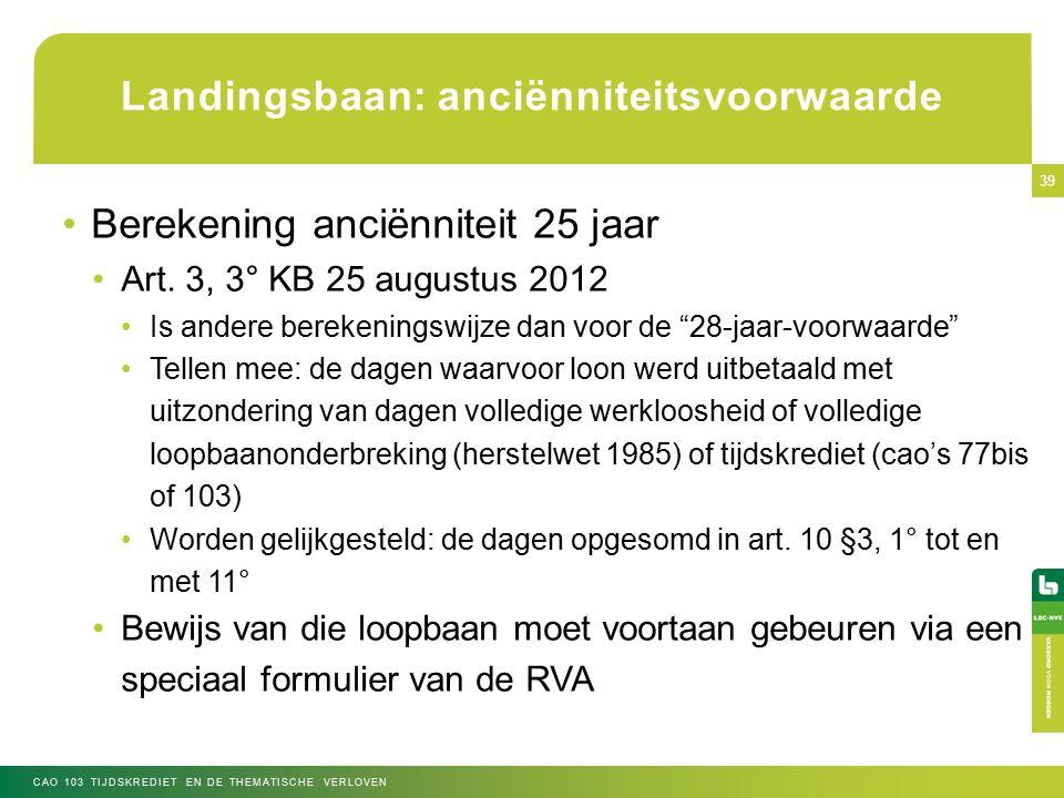 Landingsbaan: anciënniteitsvoorwaarde Berekening anciënniteit 25 jaar Art.