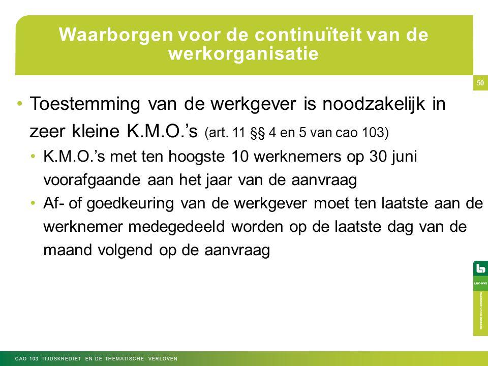 50 Toestemming van de werkgever is noodzakelijk in zeer kleine K.M.O.'s (art.