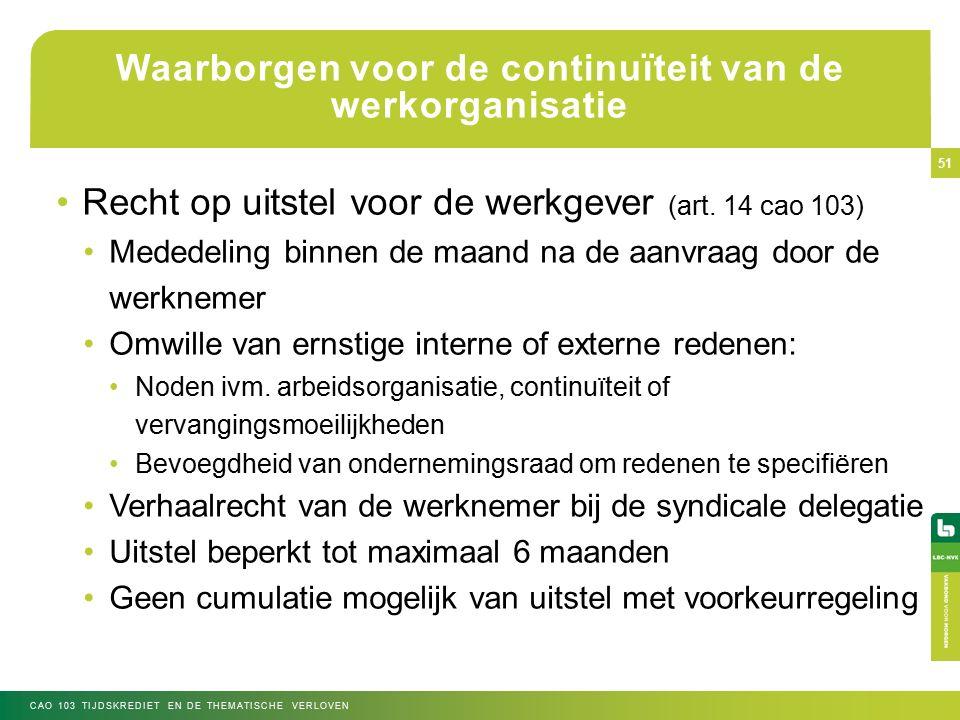 Waarborgen voor de continuïteit van de werkorganisatie Recht op uitstel voor de werkgever (art.