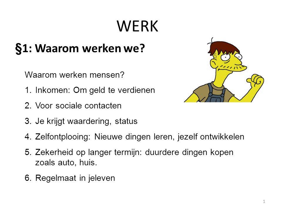 1 WERK §1: Waarom werken we.Waarom werken mensen.