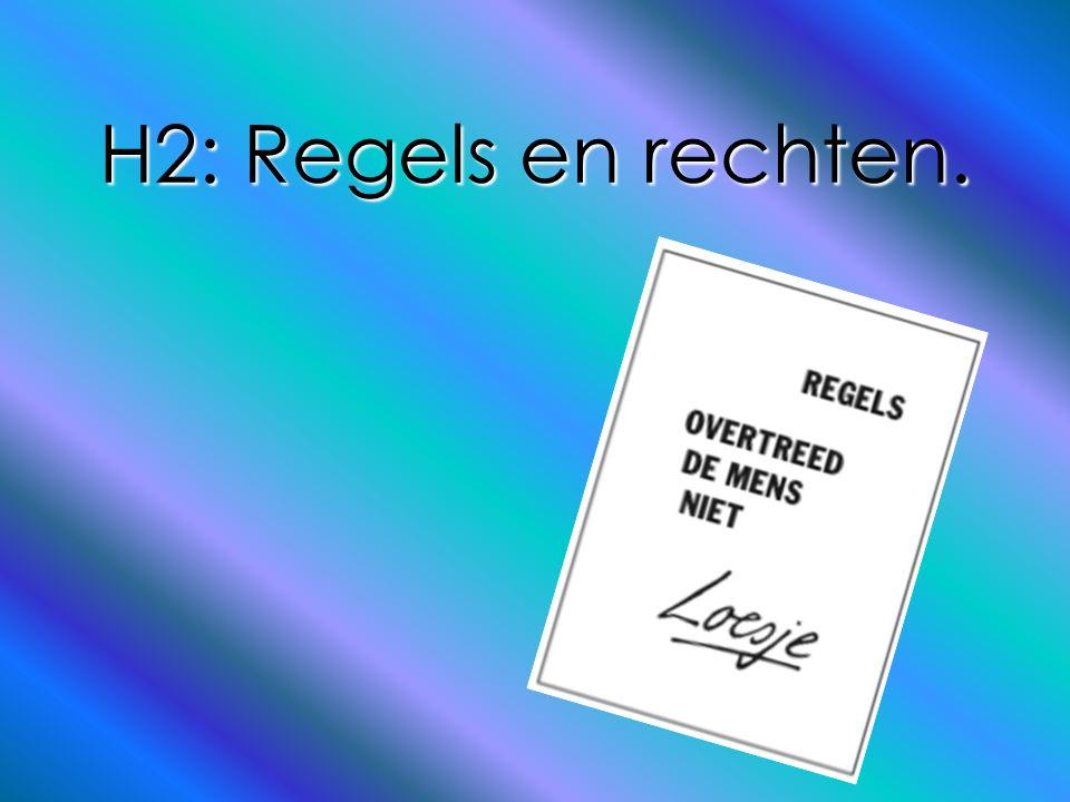 H2: Regels en rechten.