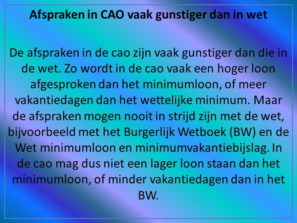 Wat is een CAO? Een collectieve arbeidsovereenkomst (CAO) is een schriftelijke overeenkomst waarin afspraken over arbeidsvoorwaarden zijn vastgelegd.