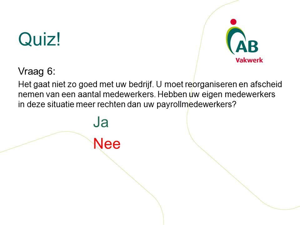 Quiz. Vraag 6: Het gaat niet zo goed met uw bedrijf.