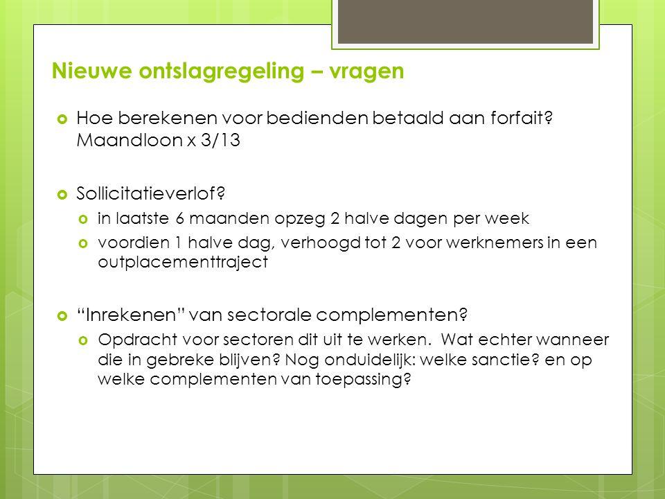 Nieuwe ontslagregeling – vragen  Hoe berekenen voor bedienden betaald aan forfait.