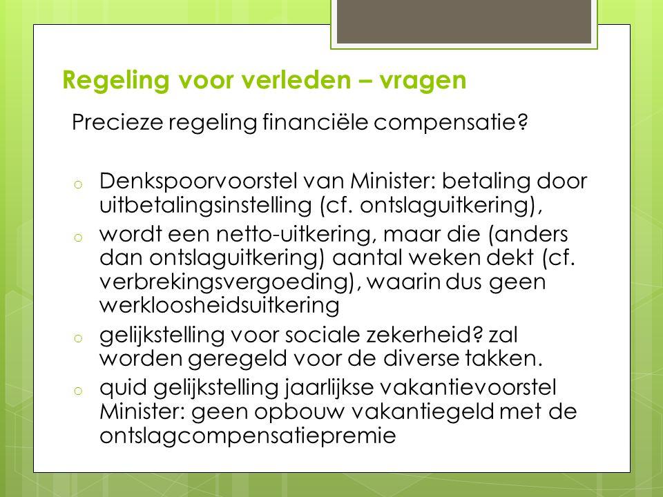 Regeling voor verleden – vragen Precieze regeling financiële compensatie.
