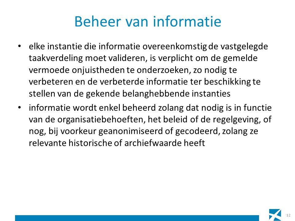 Beheer van informatie elke instantie die informatie overeenkomstig de vastgelegde taakverdeling moet valideren, is verplicht om de gemelde vermoede on