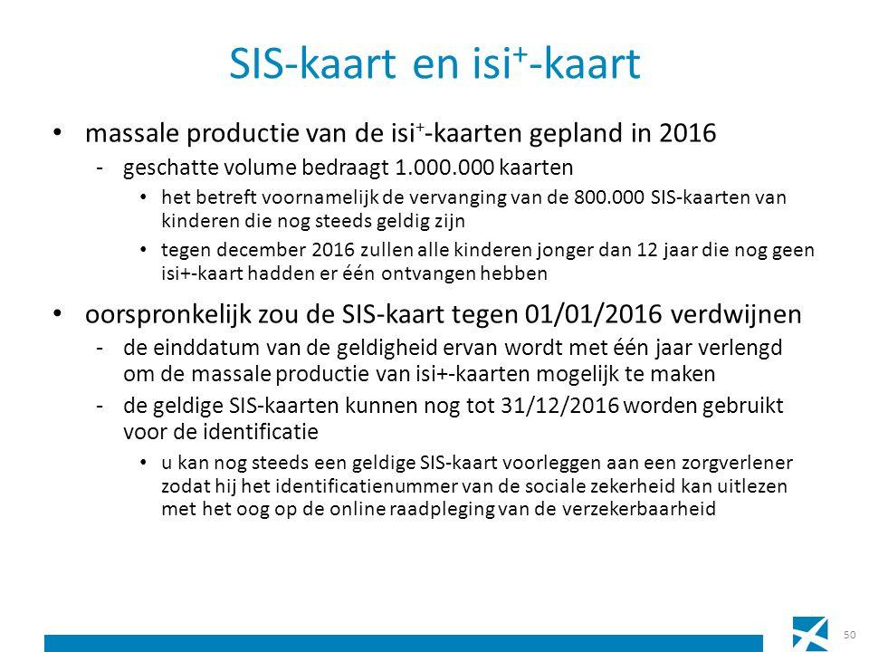 SIS-kaart en isi + -kaart massale productie van de isi + -kaarten gepland in 2016 -geschatte volume bedraagt 1.000.000 kaarten het betreft voornamelij