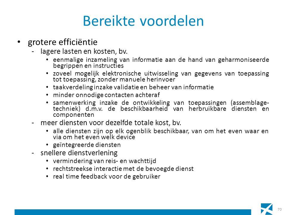 Bereikte voordelen grotere efficiëntie -lagere lasten en kosten, bv.