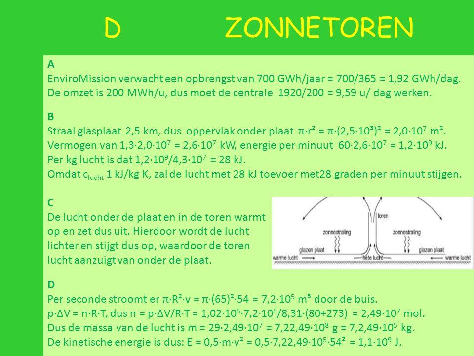 D ZONNETOREN A EnviroMission verwacht een opbrengst van 700 GWh/jaar = 700/365 = 1,92 GWh/dag. De omzet is 200 MWh/u, dus moet de centrale 1920/200 =