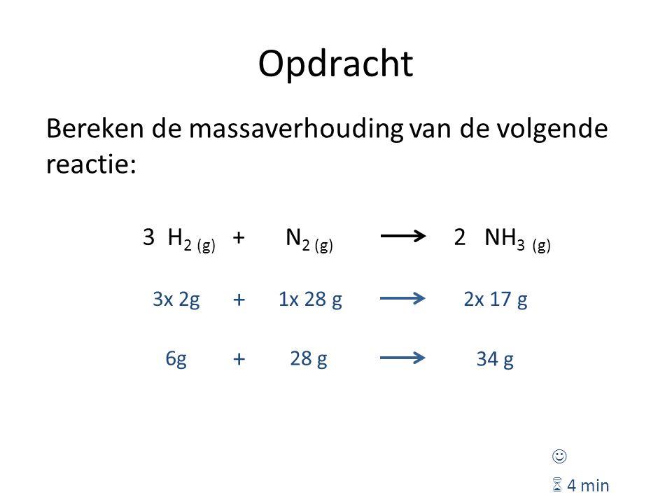 Opdracht Bereken de massaverhouding van de volgende reactie: H 2 (g) N 2 (g) +NH 3 (g) 32  4 min 3x 2g1x 28 g2x 17 g + 6g28 g 34 g +