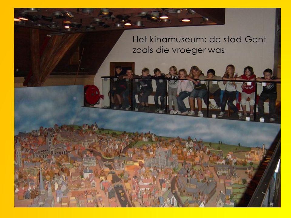Het kinamuseum: de stad Gent zoals die vroeger was