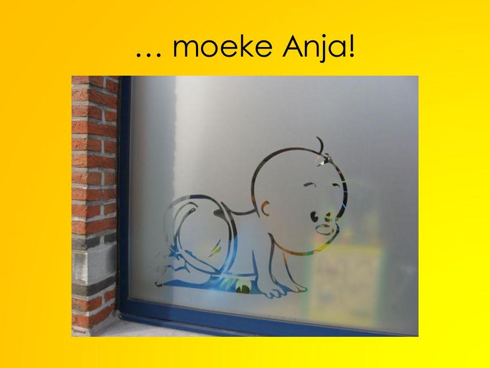… moeke Anja!