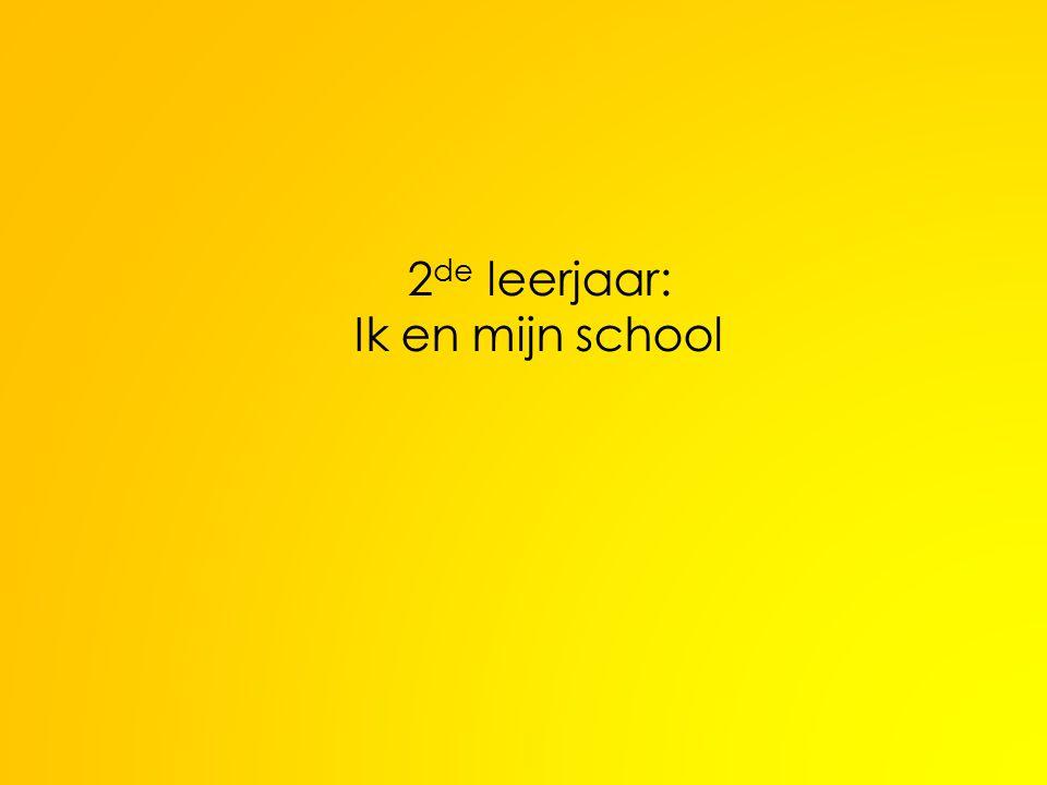 2 de leerjaar: Ik en mijn school