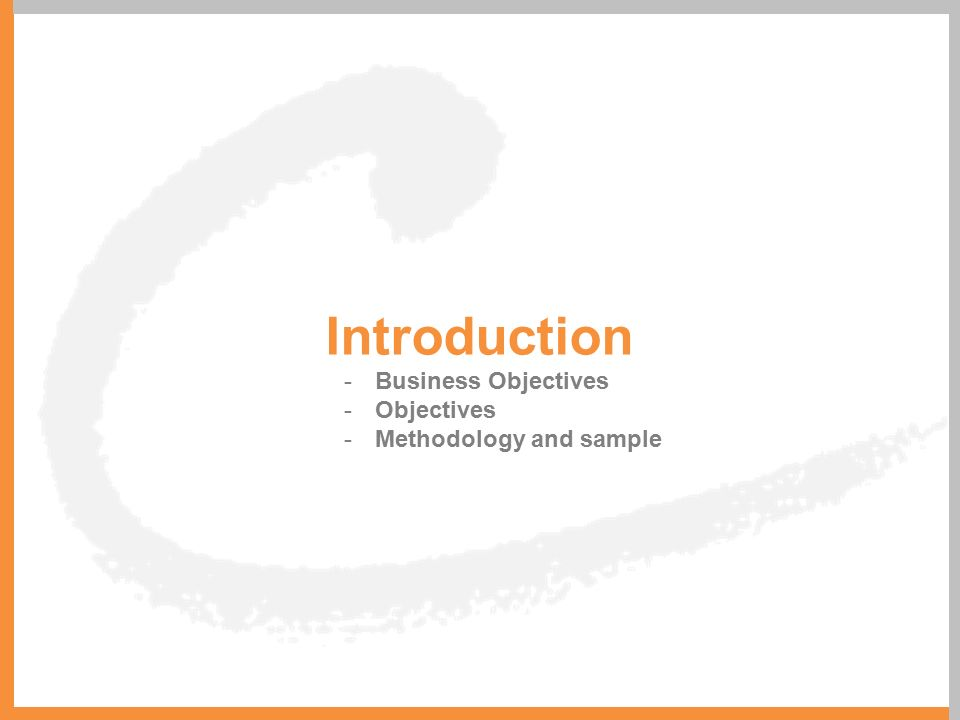 Introduction - Business Objectives - Objectives - Methodology and sample