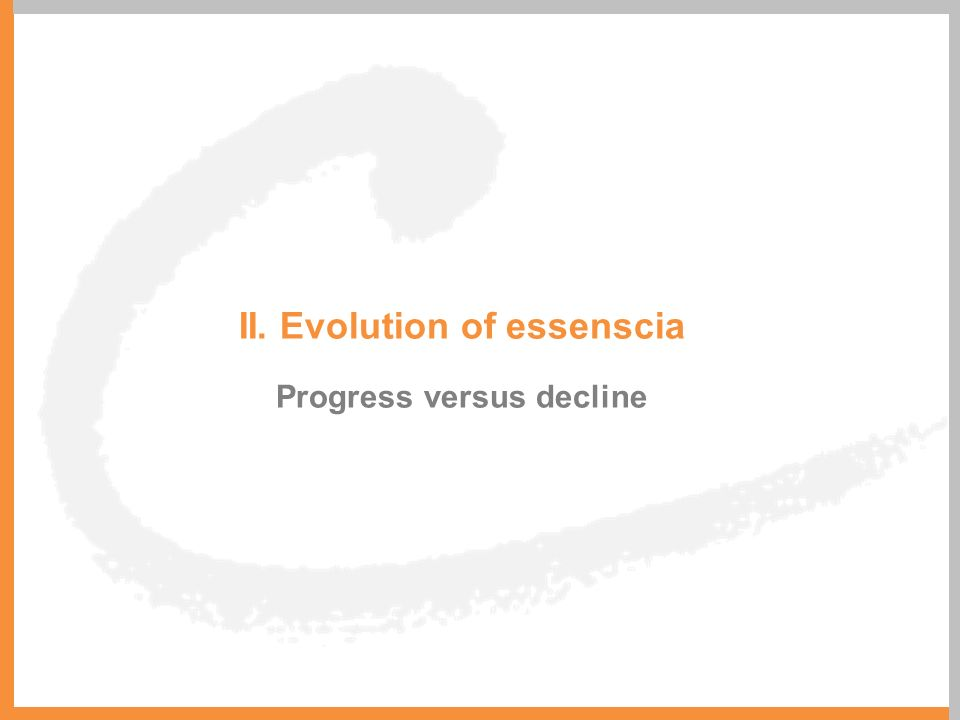 II. Evolution of essenscia Progress versus decline