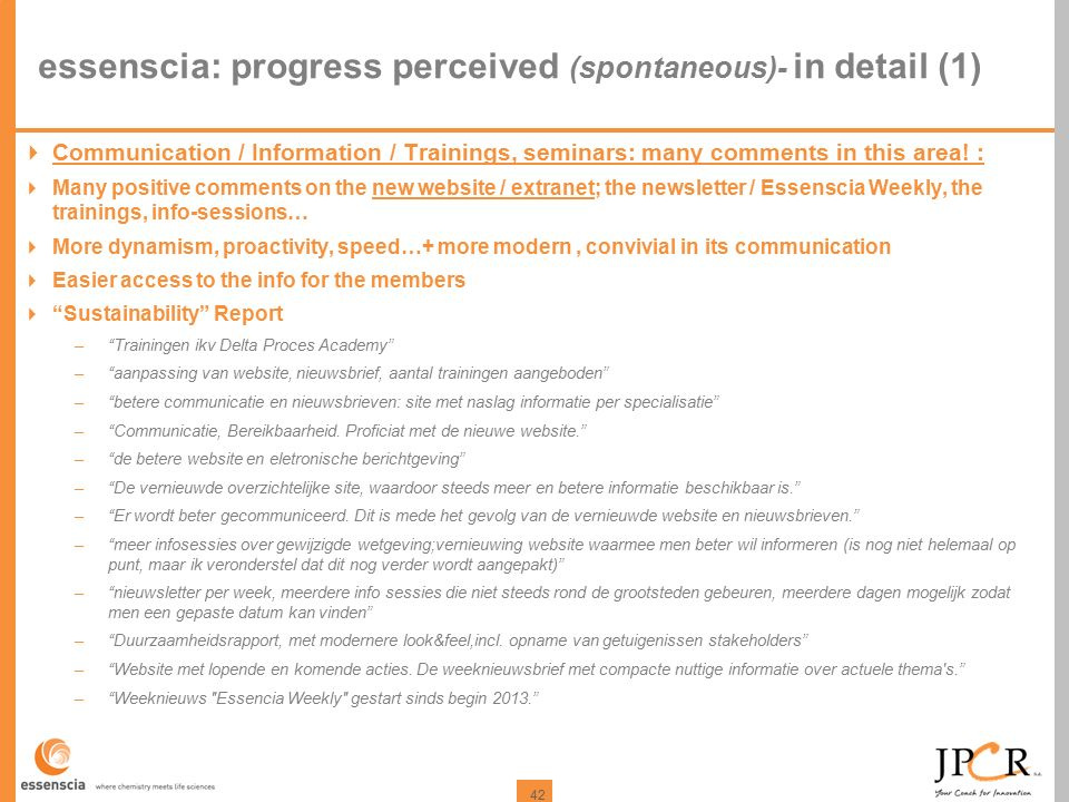 42 essenscia: progress perceived (spontaneous)- in detail (1)  Communication / Information / Trainings, seminars: many comments in this area.