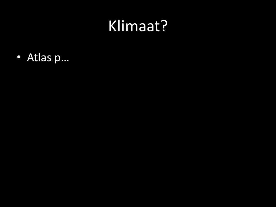 Klimaat? Atlas p…