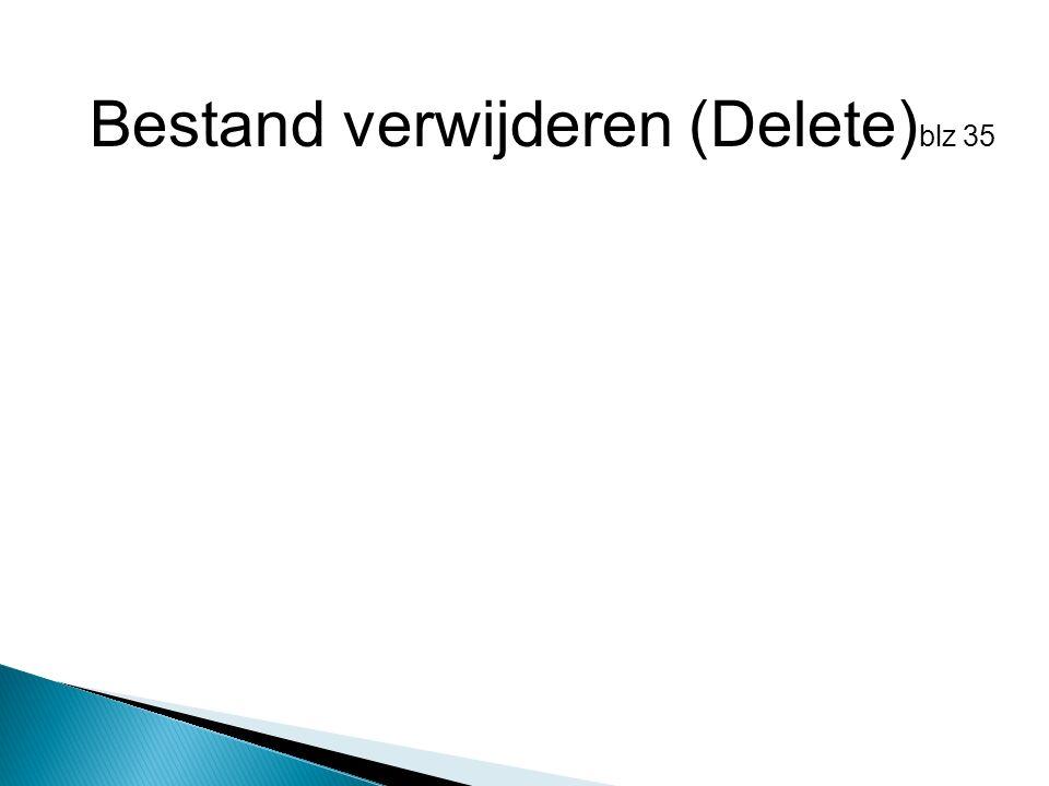 Bestand verwijderen (Delete) blz 35
