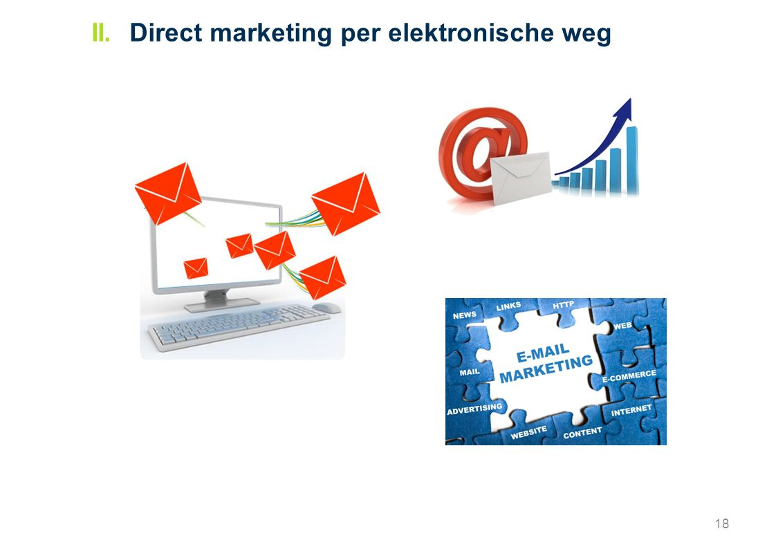18 II. Direct marketing per elektronische weg