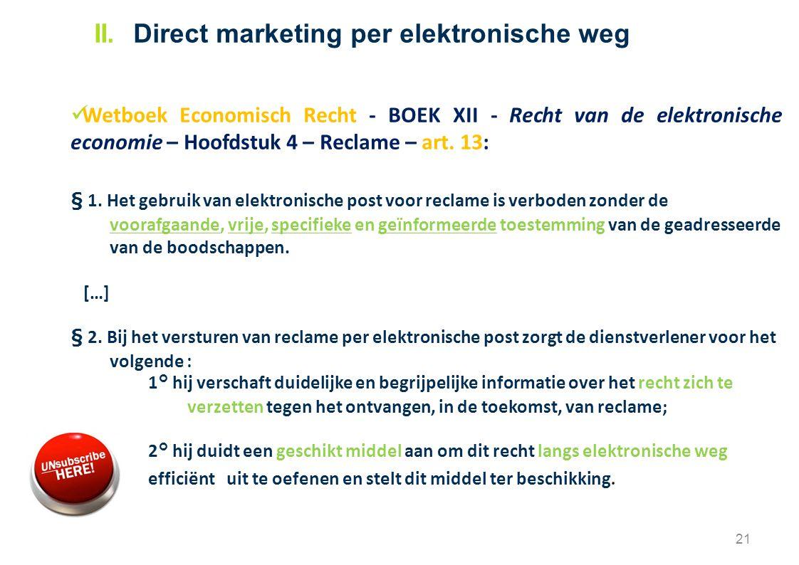 Wetboek Economisch Recht - BOEK XII - Recht van de elektronische economie – Hoofdstuk 4 – Reclame – art. 13: § 1. Het gebruik van elektronische post v