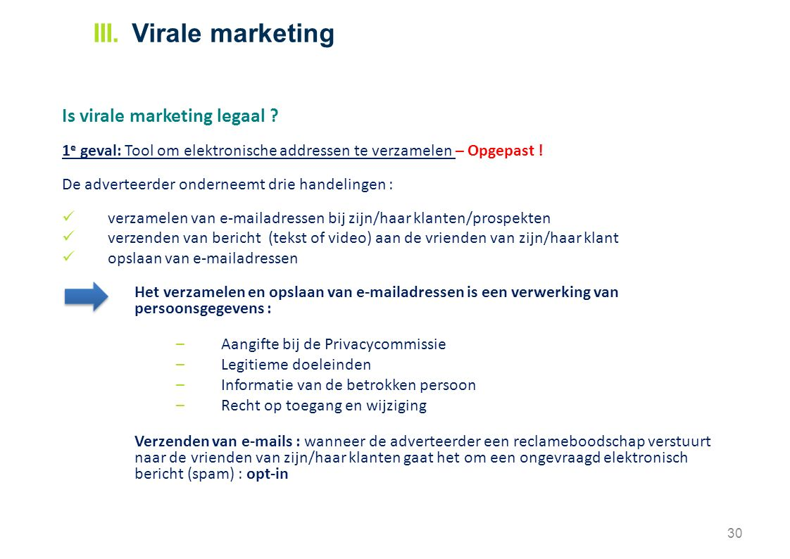 Is virale marketing legaal . 1 e geval: Tool om elektronische addressen te verzamelen – Opgepast .
