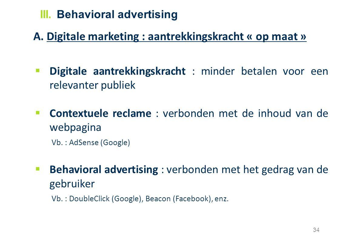  Digitale aantrekkingskracht : minder betalen voor een relevanter publiek  Contextuele reclame : verbonden met de inhoud van de webpagina Vb. : AdSe