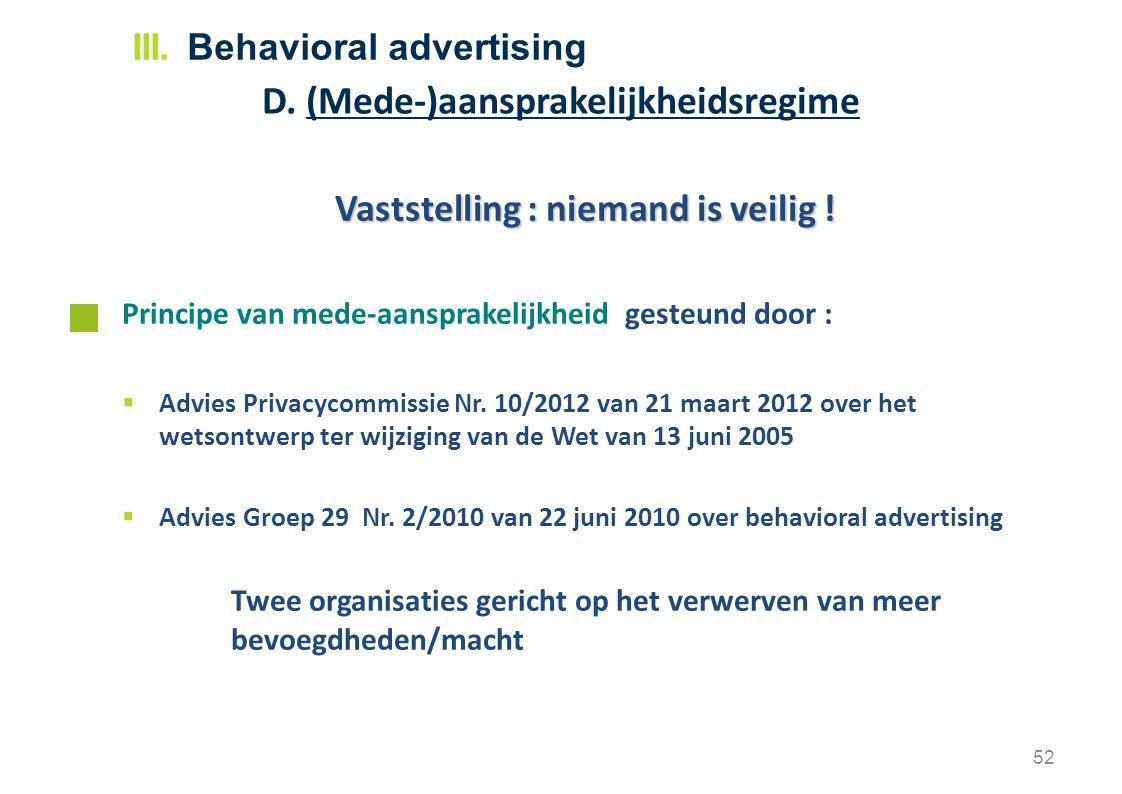 Vaststelling : niemand is veilig ! Principe van mede-aansprakelijkheid gesteund door :  Advies Privacycommissie Nr. 10/2012 van 21 maart 2012 over he