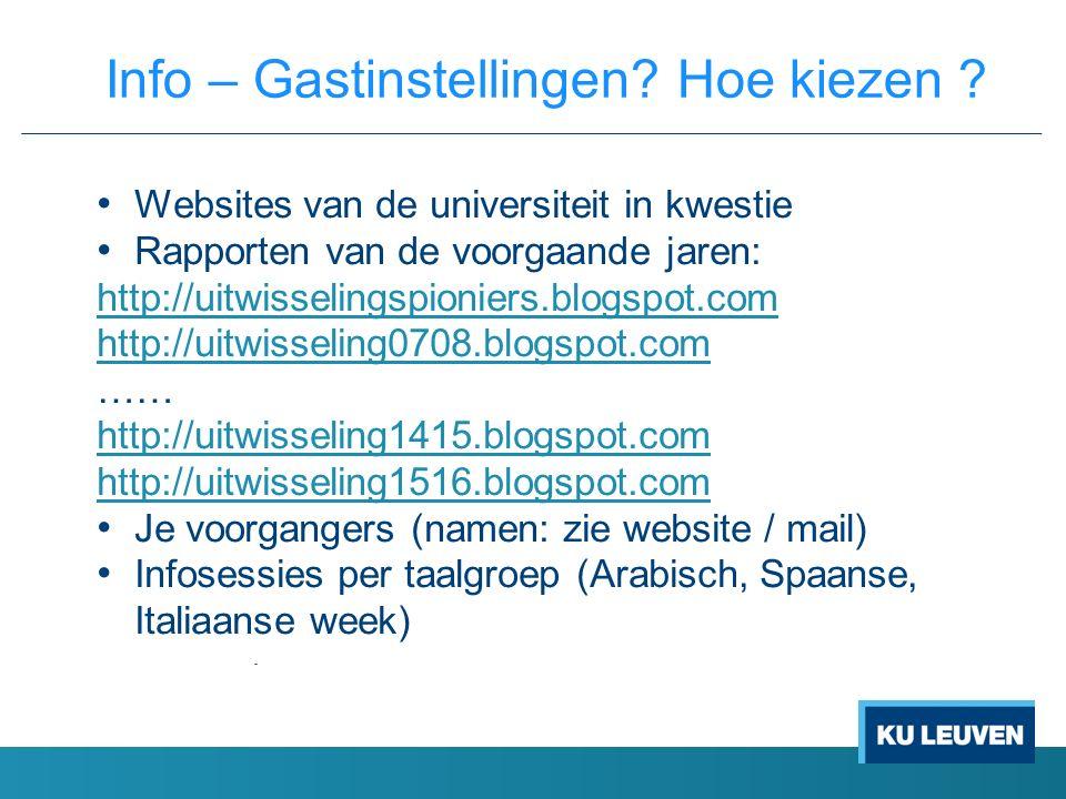 Websites van de universiteit in kwestie Rapporten van de voorgaande jaren: http://uitwisselingspioniers.blogspot.com http://uitwisseling0708.blogspot.