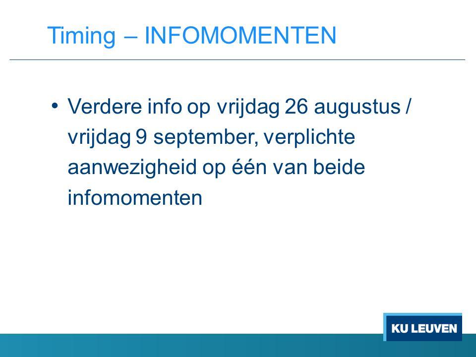 Verdere info op vrijdag 26 augustus / vrijdag 9 september, verplichte aanwezigheid op één van beide infomomenten Timing – INFOMOMENTEN