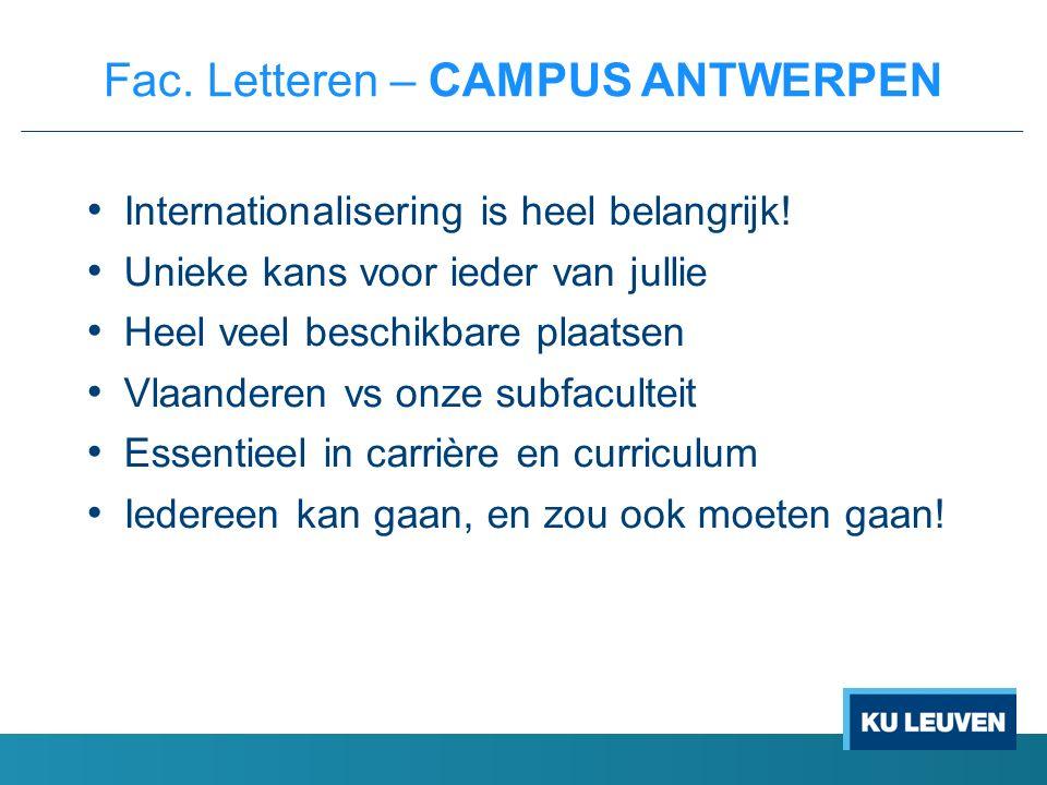 Internationalisering is heel belangrijk! Unieke kans voor ieder van jullie Heel veel beschikbare plaatsen Vlaanderen vs onze subfaculteit Essentieel i
