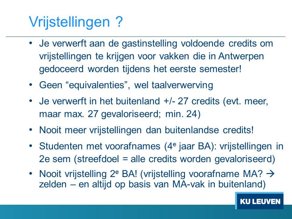 Je verwerft aan de gastinstelling voldoende credits om vrijstellingen te krijgen voor vakken die in Antwerpen gedoceerd worden tijdens het eerste semester.