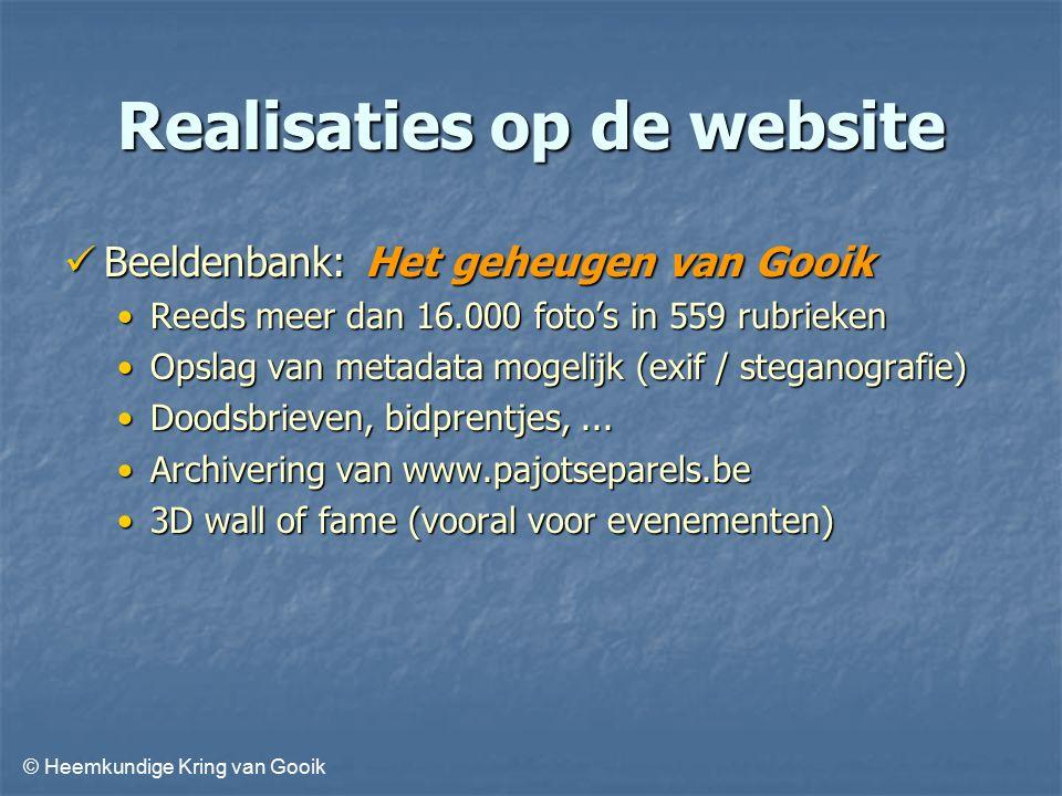 © Heemkundige Kring van Gooik Realisaties op de website Beeldenbank: Het geheugen van Gooik Beeldenbank: Het geheugen van Gooik Reeds meer dan 16.000 foto's in 559 rubriekenReeds meer dan 16.000 foto's in 559 rubrieken Opslag van metadata mogelijk (exif / steganografie)Opslag van metadata mogelijk (exif / steganografie) Doodsbrieven, bidprentjes,...Doodsbrieven, bidprentjes,...
