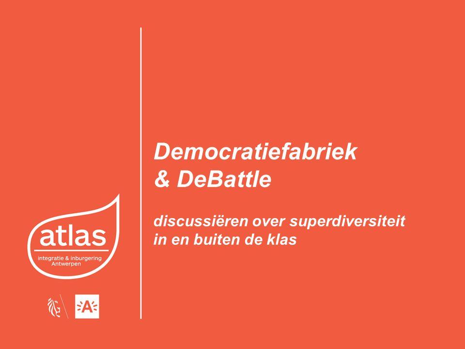 Democratiefabriek Interactieve expo voor jongeren vanaf 14 jaar (ASO/TSO/BSO) Thema's: identiteit, diversiteit, gelijkheid, discriminatie, geloof, seksuele geaardheid, democratie, democratische actievormen,… Drie routes van verschillend niveau en duurtijd Aanbod: bezoek expo met nabespreking (drie uur) Terug in atlas: 19 sept – 17 nov 2016 2atlas · integratie & inburgering Antwerpen
