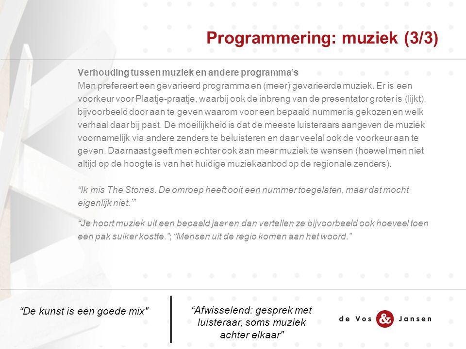 Verhouding tussen muziek en andere programma's Men prefereert een gevarieerd programma en (meer) gevarieerde muziek.