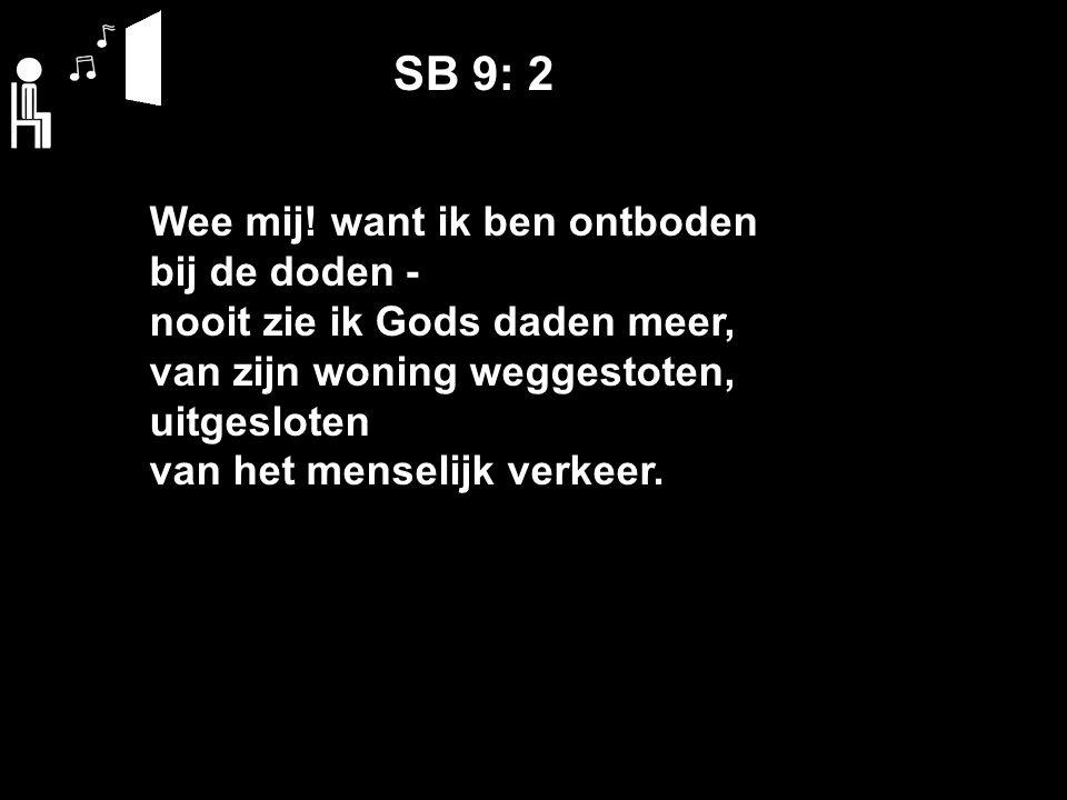 SB 9: 2 Wee mij.