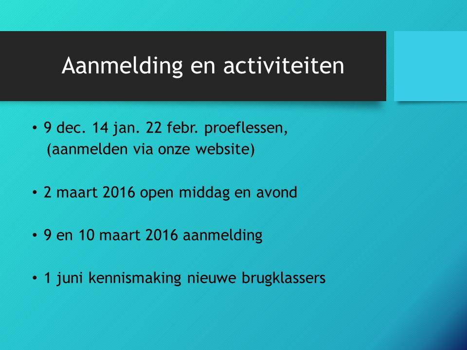 Aanmelding en activiteiten 9 dec. 14 jan. 22 febr.