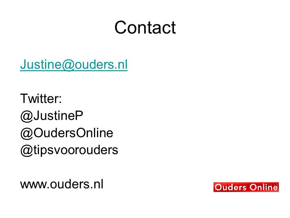 Contact Justine@ouders.nl Twitter: @JustineP @OudersOnline @tipsvoorouders www.ouders.nl