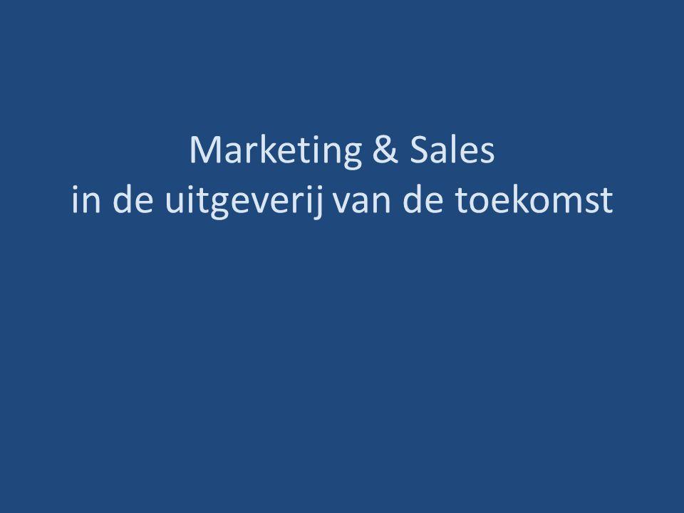 Marketing & Sales in de uitgeverij van de toekomst