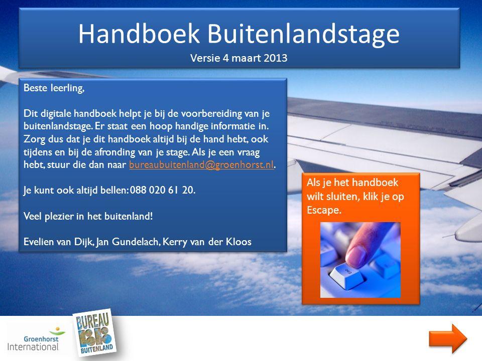 Beste leerling, Dit digitale handboek helpt je bij de voorbereiding van je buitenlandstage. Er staat een hoop handige informatie in. Zorg dus dat je d