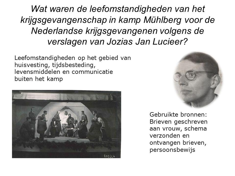 Wat waren de leefomstandigheden van het krijgsgevangenschap in kamp Mühlberg voor de Nederlandse krijgsgevangenen volgens de verslagen van Jozias Jan Lucieer.