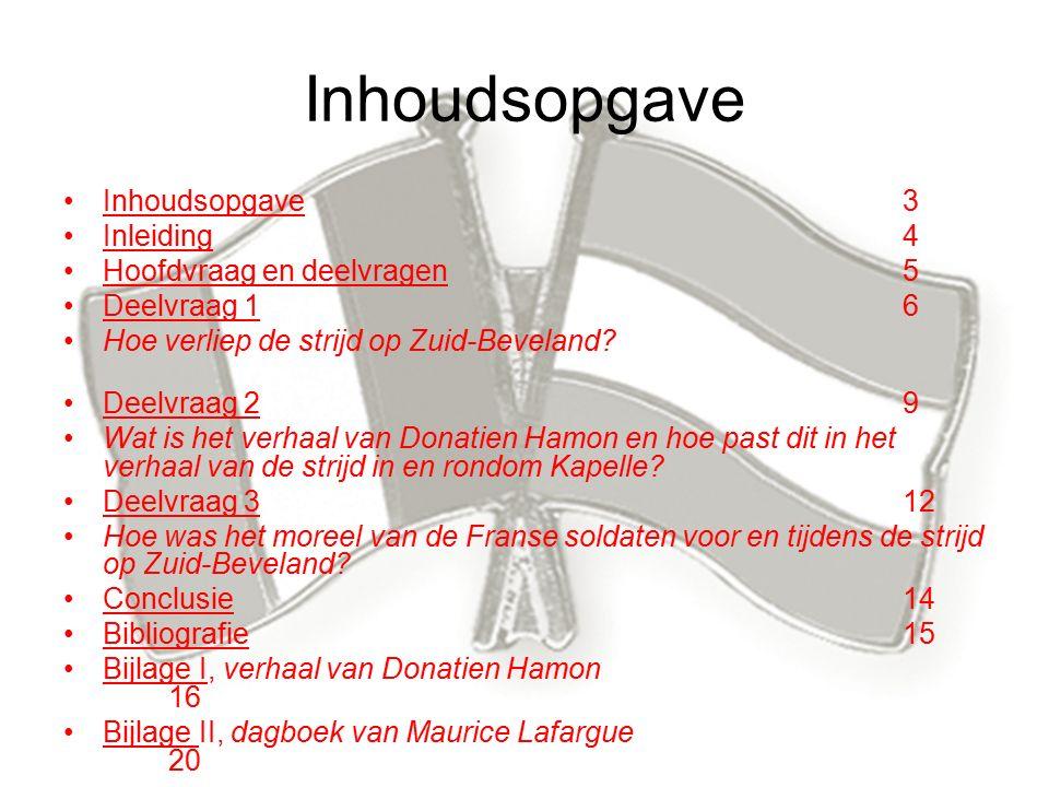 Inhoudsopgave Inhoudsopgave3 Inleiding4 Hoofdvraag en deelvragen5 Deelvraag 16 Hoe verliep de strijd op Zuid-Beveland.