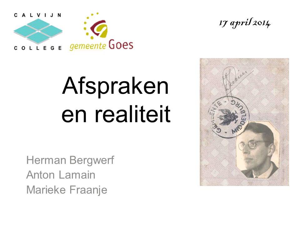 Afspraken en realiteit Herman Bergwerf Anton Lamain Marieke Fraanje 17 april 2014