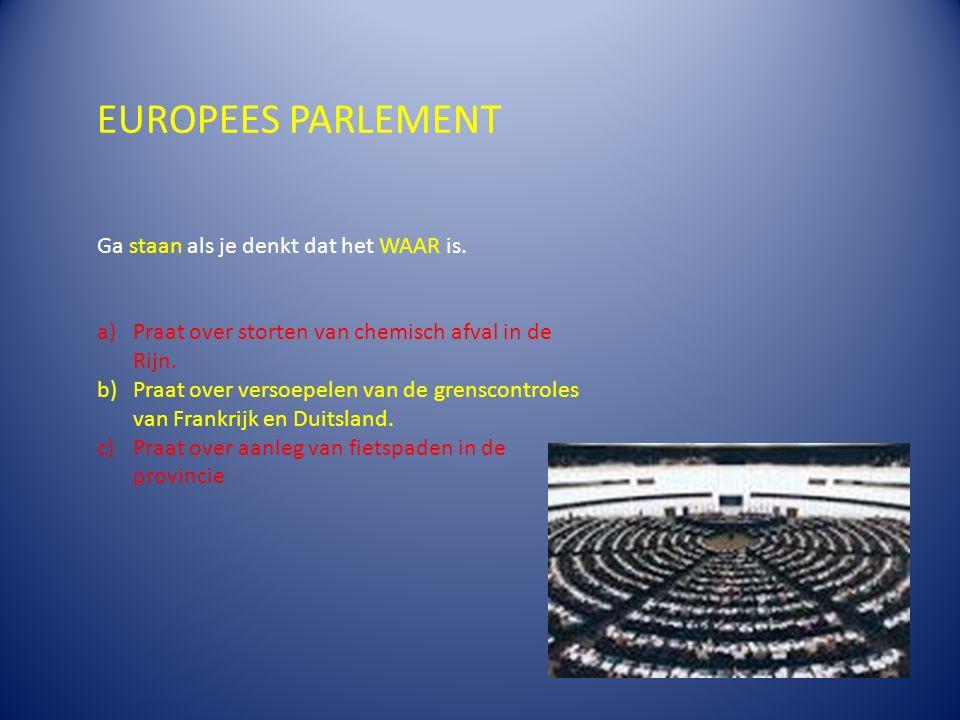 EUROPEES PARLEMENT Ga staan als je denkt dat het WAAR is.
