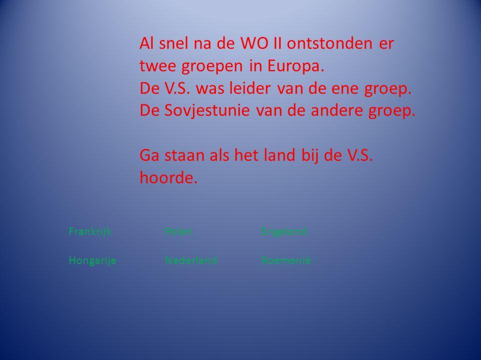 Al snel na de WO II ontstonden er twee groepen in Europa.