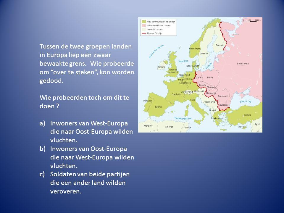 Tussen de twee groepen landen in Europa liep een zwaar bewaakte grens.