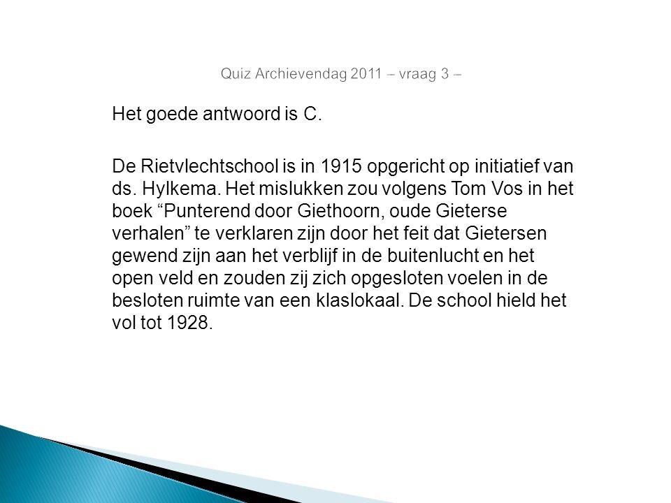 """Het goede antwoord is C. De Rietvlechtschool is in 1915 opgericht op initiatief van ds. Hylkema. Het mislukken zou volgens Tom Vos in het boek """"Punter"""