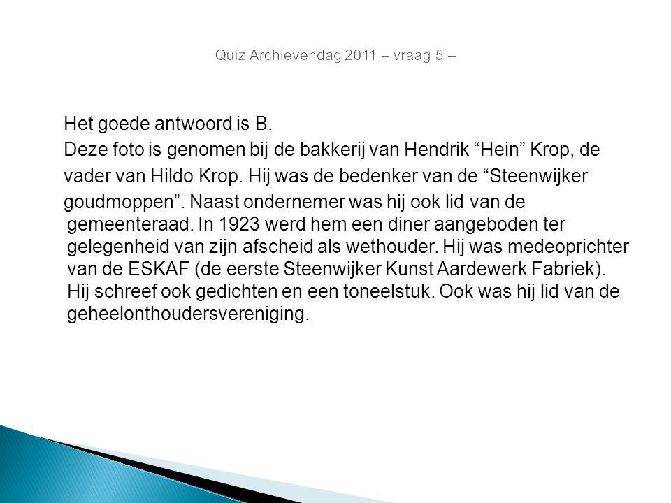 """Het goede antwoord is B. Deze foto is genomen bij de bakkerij van Hendrik """"Hein"""" Krop, de vader van Hildo Krop. Hij was de bedenker van de """"Steenwijke"""