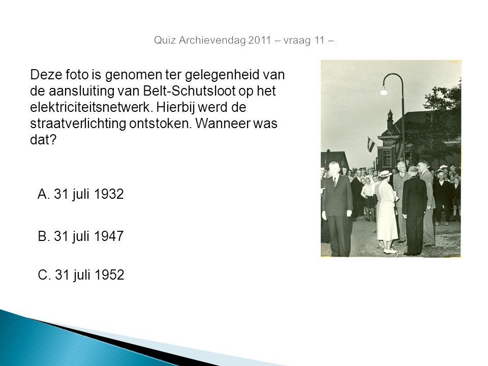 Quiz Archievendag 2011 – vraag 11 – Deze foto is genomen ter gelegenheid van de aansluiting van Belt-Schutsloot op het elektriciteitsnetwerk. Hierbij