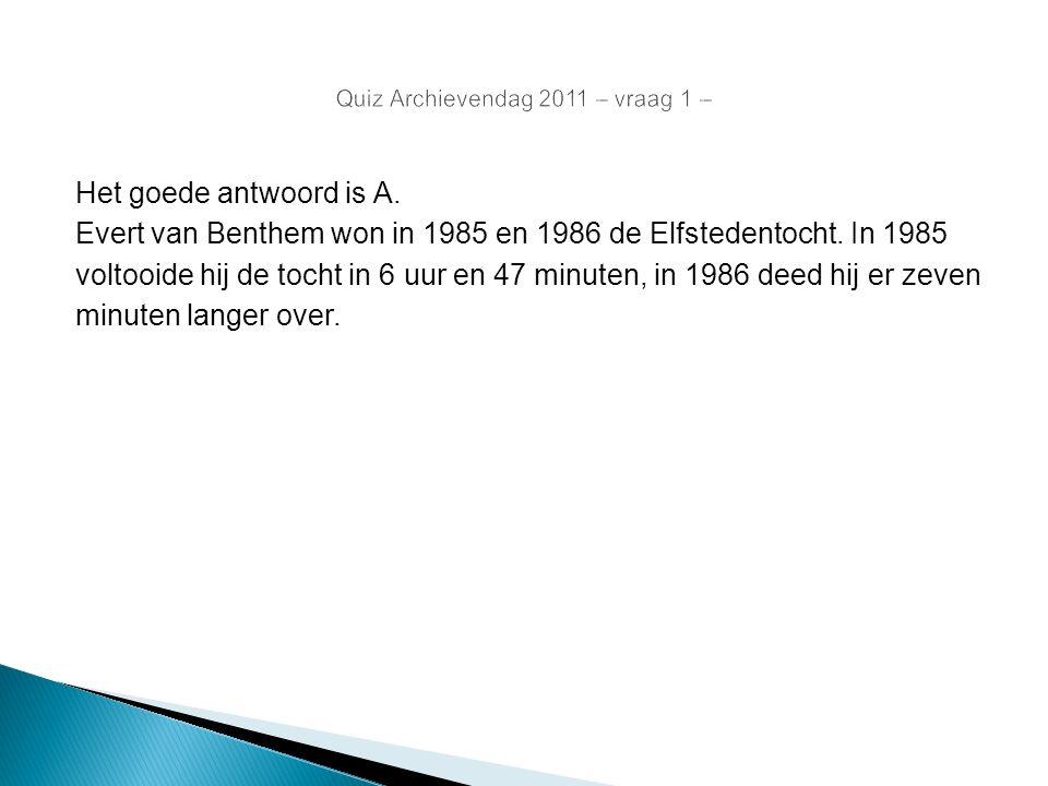 Het goede antwoord is A. Evert van Benthem won in 1985 en 1986 de Elfstedentocht. In 1985 voltooide hij de tocht in 6 uur en 47 minuten, in 1986 deed