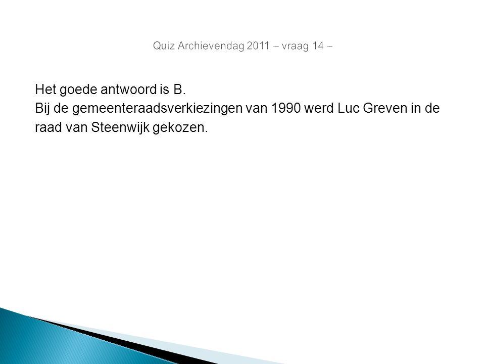 Het goede antwoord is B. Bij de gemeenteraadsverkiezingen van 1990 werd Luc Greven in de raad van Steenwijk gekozen.